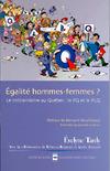 L'égalité hommes-femmes? Le militantisme politique au Québec: le PQ et le PLQ